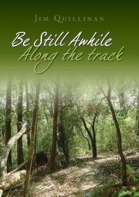 Be Still Awhile Along the Track (Paperback)