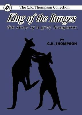 King of the Ranges: The Story of a Grey Kangaroo (Paperback)