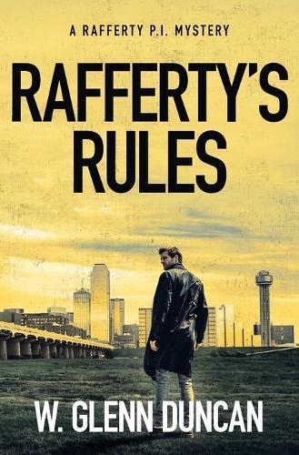 Rafferty's Rules: A Rafferty P.I. Mystery - Rafferty: Hardboiled P.I. 1 (Paperback)