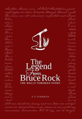 The Legend from Bruce Rock: The Wally Foreman Story (Hardback)