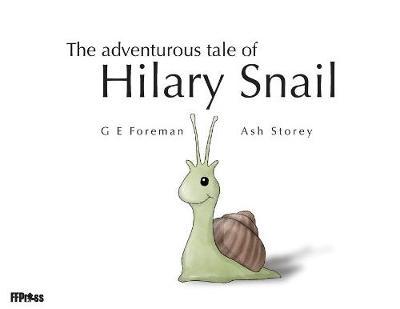 The Adventurous Tale of Hilary Snail (Paperback)