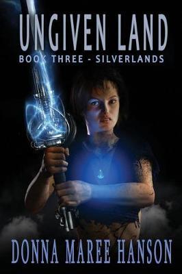 Ungiven Land: Silverlands Book 3 - Silverlands 4 (Paperback)