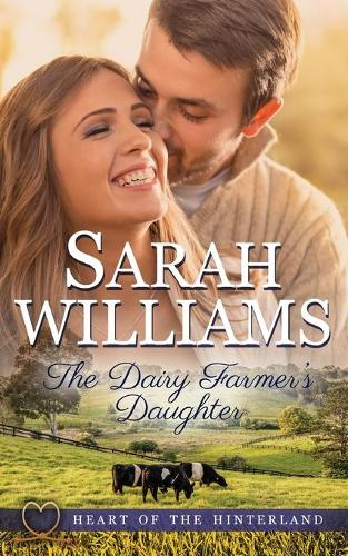 The Dairy Farmer's Daughter - Heart of the Hinterland 1 (Paperback)