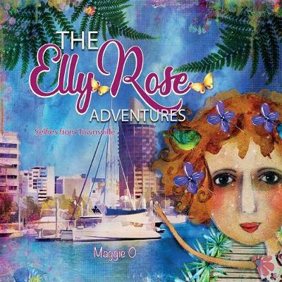 The Elly Rose Adventures: Selfies from Townsville (Paperback)