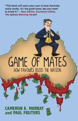Game of Mates: How Favours Bleed the Nation (Paperback)