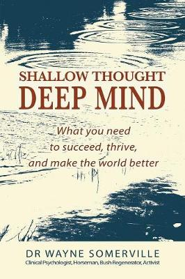 Shallow Thought, Deep Mind: What You Need to Succeed, Thrive and Make the World Better (Paperback)