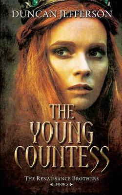 The Young Countess: Book III of the Renaissance Brothers - Renaissance Brothers 3 (Paperback)