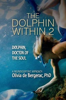 The Dolphin Within 2: Dolphin, Doctor of the Soul - 97806480765 1 3 90000 (Paperback)