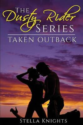 Taken Outback - Dusty Rider 1 (Paperback)