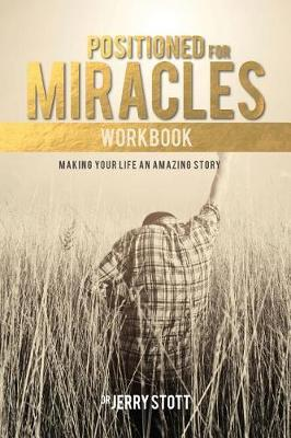 Positioned for Miracles Workbook: Making Your Life an Amazing Story (Paperback)