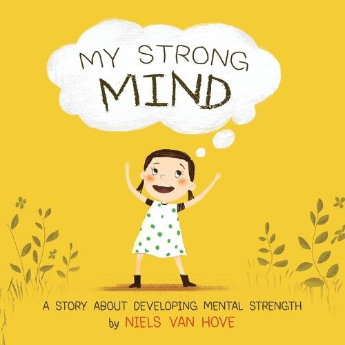 My Strong Mind: A story about developing mental strenght (Paperback)
