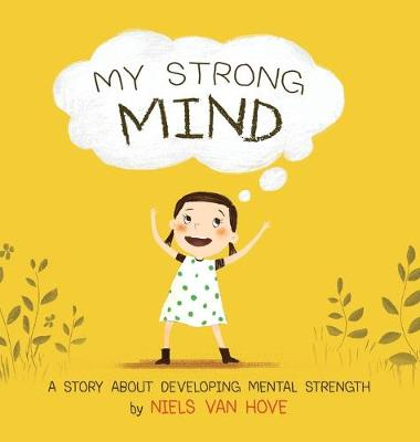 My Strong Mind a Story About Developing Mental Health (Paperback)