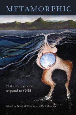 Metamorphic: 21st Century Poets Respond to Ovid (Paperback)