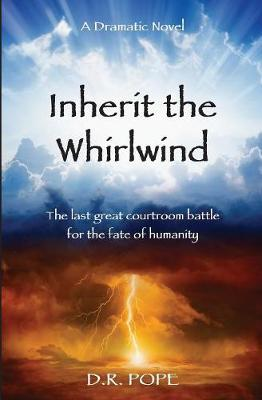 Inherit the Whirlwind: The Last Great Courtroom Drama (Paperback)