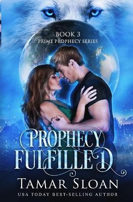 Prophecy Fulfilled - Prime Prophecy 3 (Paperback)