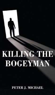 Killing the Bogeyman (Hardback)