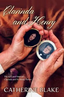 Clarinda and Henry: The Lives and Times of Clarinda and Sir Henry Parkes (Paperback)