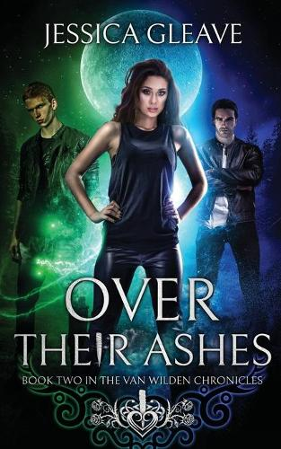 Over Their Ashes - Van Wilden Chronicles 2 (Paperback)