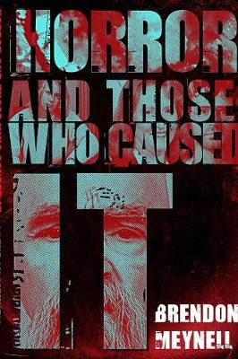 Horror and Those Who Caused It (Paperback)