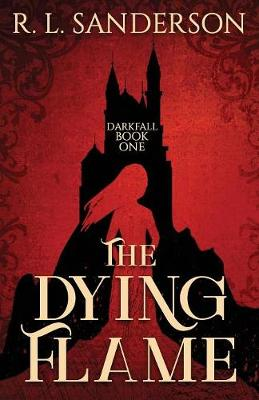 The Dying Flame - Darkfall 1 (Paperback)