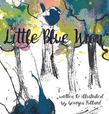 The Little Blue Wren (Hardback)
