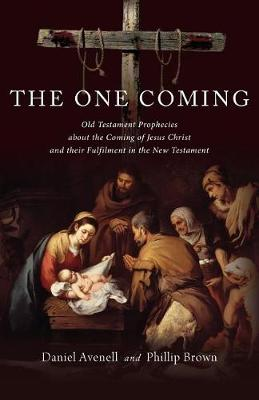 The One Coming: Old Testament Prophecies about the Coming of Jesus Christ and Their Fulfilment in the New Testament (Paperback)