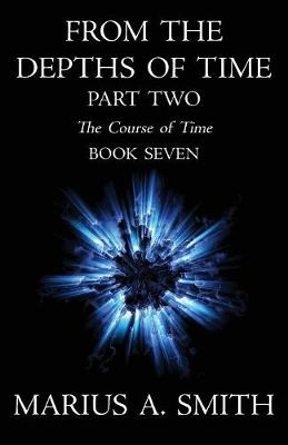 From the Depths of Time - Part Two - Course of Time 7 (Paperback)