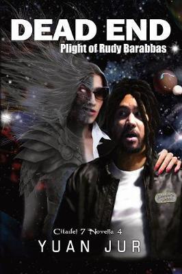 Dead End: Plight of Rudy Barabbas - Citadel 7 Superverse 4 (Paperback)