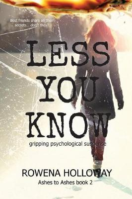 Less You Know: gripping psychological suspense - Ashes to Ashes 2 (Paperback)