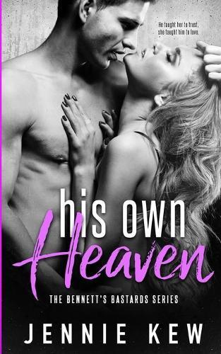 His Own Heaven - Bennett's Bastards 3 (Paperback)