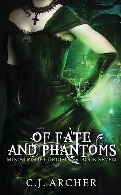 Of Fate and Phantoms - Ministry of Curiosities 7 (Paperback)