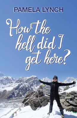 How the Hell Did I Get Here? (Paperback)