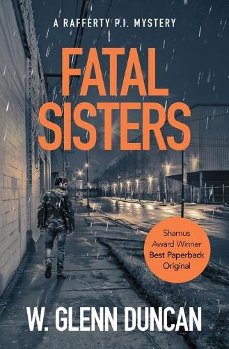 Fatal Sisters: A Rafferty P.I. Thriller - Rafferty: Hardboiled P.I. 6 (Paperback)