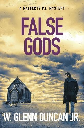 False Gods: A Rafferty P.I. Mystery - Rafferty: Hardboiled P.I. 7 (Paperback)