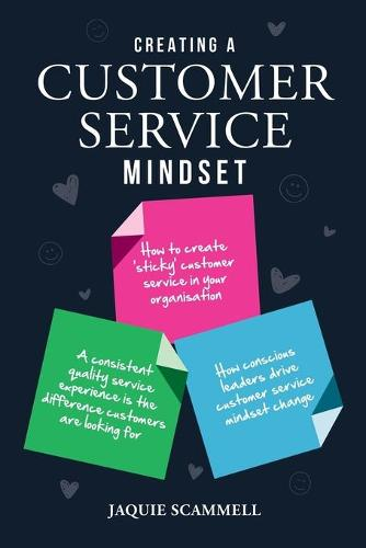 Creating a Customer Service Mindset: Scammell, Jaquie (Paperback)