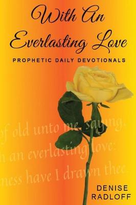 With an Everlasting Love: Prophetic Daily Devotionals (Paperback)