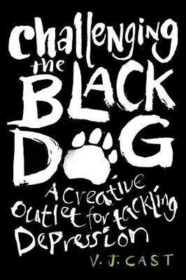 Challenging the Black Dog: A Creative Outlet for Tackling Depression (Paperback)