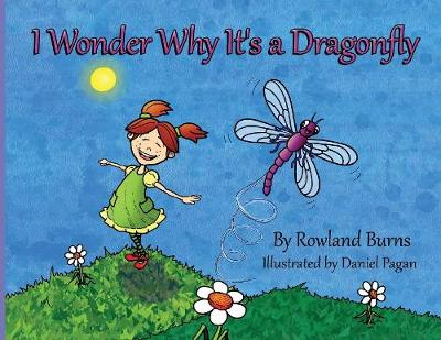 I Wonder Why It's a Dragonfly (Paperback)