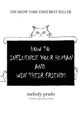 How to Influence Your Human and Win Their Friends (Paperback)