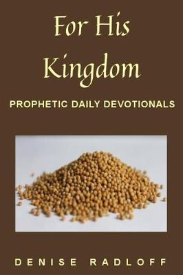 For His Kingdom: Prophetic Daily Devotionals (Paperback)