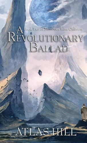 A Revolutionary Ballad - Memories from Oblivion 2 (Hardback)