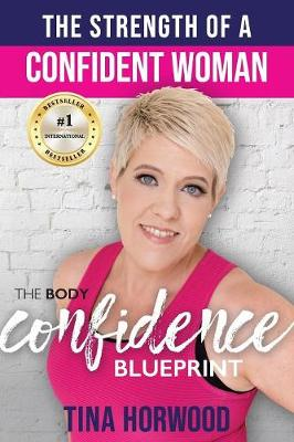 The Strength Of A Confident Woman: The Body Confidence Blueprint (Paperback)
