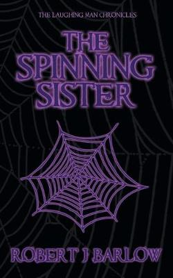 The Spinning Sister - Laughing Man Chronicles 2 (Paperback)