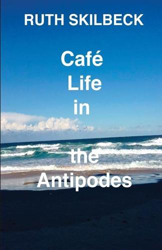 Cafe Life in the Antipodes (Paperback)