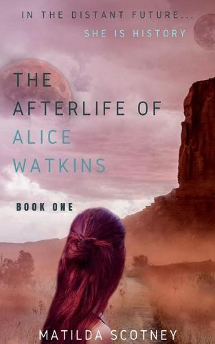 The Afterlife of Alice Watkins: Book One (Paperback)