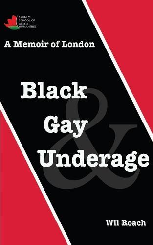 Black, Gay & Underage: A Memoir of London (Paperback)
