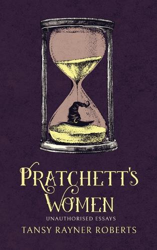 Pratchett's Women: Unauthorised Essays on Female Characters of the Discworld (Paperback)