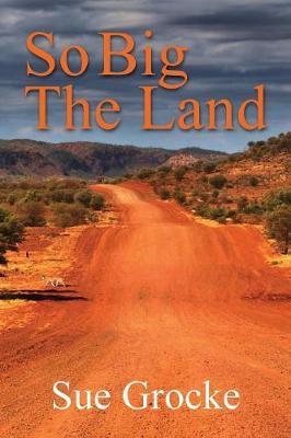 So Big the Land (Paperback)
