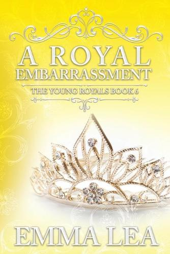 A Royal Embarrassment: The Young Royals Book 6 - Young Royals 6 (Paperback)