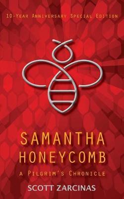 Samantha Honeycomb: 10-Year Anniversary Special Edition - Pilgrim Chronicles 1 (Paperback)